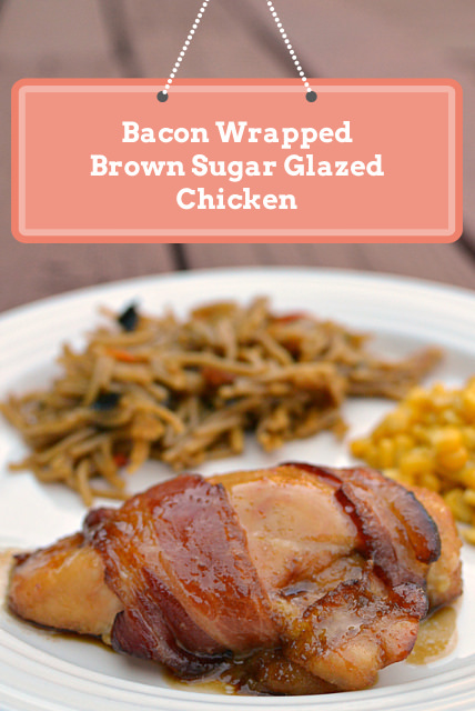 Bacon Wrapped Brown Sugar Glazed Chicken - Three Different ...