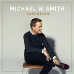 Michael W. Smith 'Sovereign' CD
