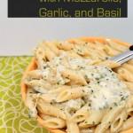 Penne Pasta Recipe with Mozzarella, Garlic, and Basil