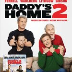 Daddy's Home 2 on Blu-ray/DVD February 20th
